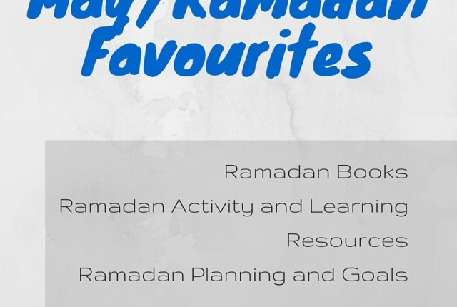May- Ramadan Favourites